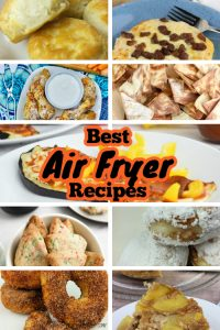 A collage picture of food with a text overlay in middle that says Best Air Fryer Recipes
