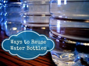 Reuse Water Bottles: Few Tips And Ideas On Ways to Reuse Water Bottles
