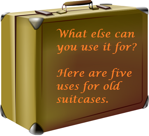 Frugality Fact: Five New Uses for an Old Suitcase